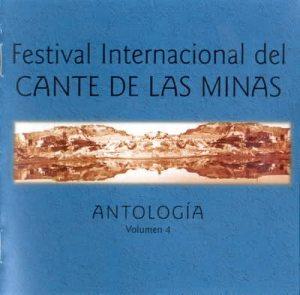 Antologia del Festival nacional del Cante de las Minas Vol.4