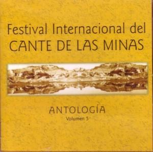 Antologia del Festival nacional del Cante de las Minas Vol.5